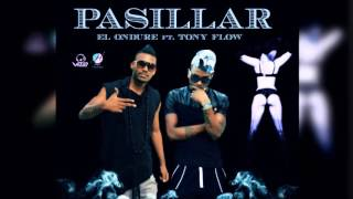 El Ondure Ft. Tony Flow - Pasillar (Official Audio)