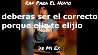 Rap para el novio de mi ex - martin salinas - letra/ Exequiel Gonzalez
