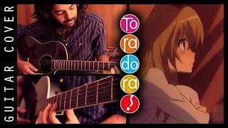 ToraDora! - Guitar Cover & AMV - Yasashisa no Ashioto! (Ryuuji x Taiga) 【とらドラ! - 優しさの足音】!