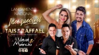 Inesquecível - Tais & Raffael feat. Vavá & Marcio