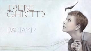 Irene Ghiotto - Baciami?