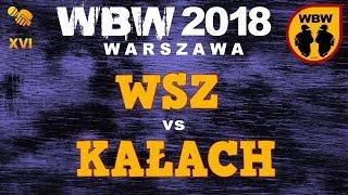 bitwa WSZ vs KAŁACH # WBW 2018 Warszawa (baraż) # freestyle battle