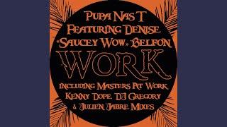"""Work (Original Mix) (feat. Denise """"Saucey Wow"""" Belfon)"""