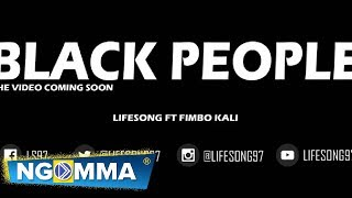 BLACK PEOPLE by LS97lifesong ft fimbokali AUDIO HD