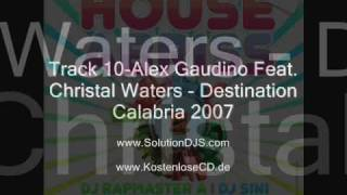 Track 10-Alex Gaudino Feat. Christal Waters - Destination Calabria 2007