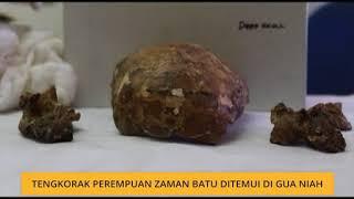 Bicara Borneo: Tengkorak perempuan zaman batu ditemui di Gua Niah