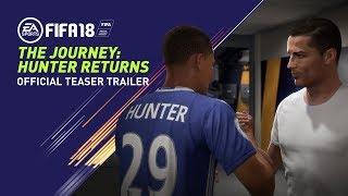 FIFA 18 | THE JOURNEY: HUNTER RETURNS | OFFICIAL TEASER TRAILER