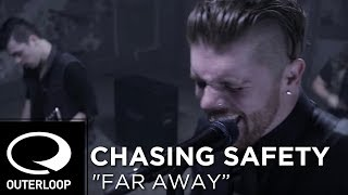 Chasing Safety - Far Away [Official Music Video]