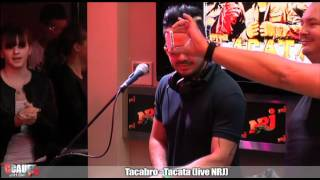 Tacabro - Tacata - Live - C'Cauet sur NRJ