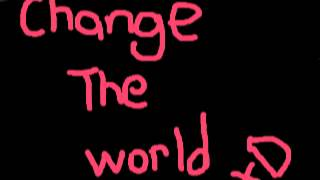 Change The World (Whisper Singing)