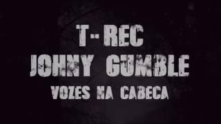 T-Rec e Johny Gumble - Vozes Na Cabeça