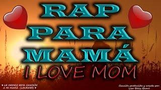 RAP PARA MAMÁ | ♥ I Love Mom ♥ | (LETRA) | Liar Bleiz