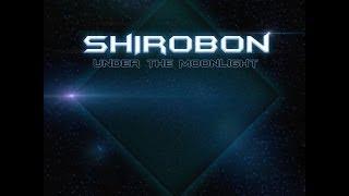 Shirobon - Under The Moonlight