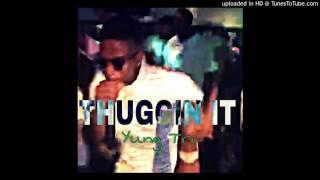 Thuggin It - Yung Tri