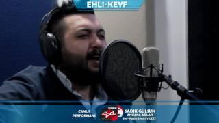 Ehli-Keyf Sadık GÜLSÜN - Ankara Ağlar