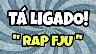 Tá Ligado! 'Rap' - Música FJU