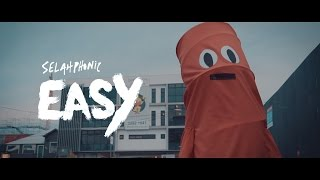 SELAHPHONIC - Easy [Official Music Video]