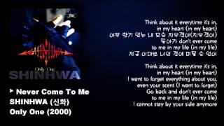 SHINHWA (신화) - Never Come To Me