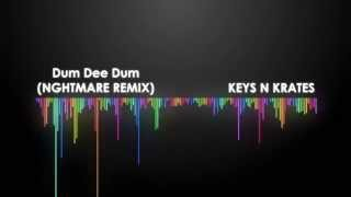 KEYS N KRATES  -  Dum Dee Dum NGHTMARE REMIX - BASS BOOSTED