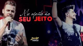 Zé Neto e Cristiano - Me Ajeito No Seu Jeito
