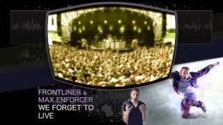 Frontliner & Max Enforcer - We Forget To Live