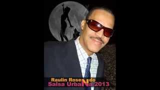 Raulin Rosendo - La Loba (Salsa Original 2013)