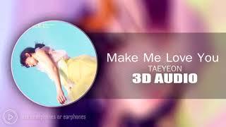 [3D AUDIO] Make Me Love You - Taeyeon