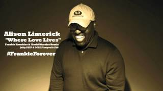 "Alison Limerick ""Where Love Lives"" (Frankie Knuckles & David Morales Remix) - ""Pianopella"" Edit"