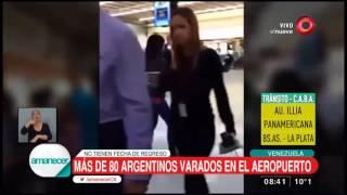 Más de 80 argentinos varados en aeropuerto de Venezuela