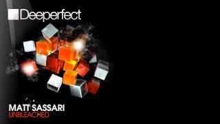 Matt Sassari - Unbleached (Macromism Remix) [Deeperfect]