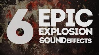 6 Epic Explosion Sound Effects