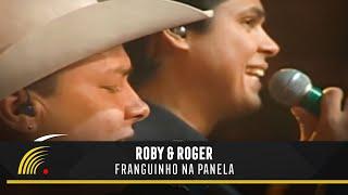 Franguinho na Panela - Roby & Roger - Marco Brasil 10 Anos
