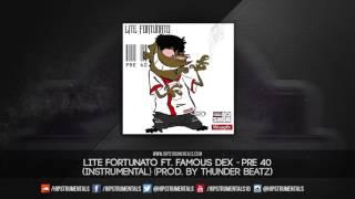 Lite Fortunato Ft. Famous Dex - Pre 40 [Instrumental] (Prod. By Thunder Beatz)