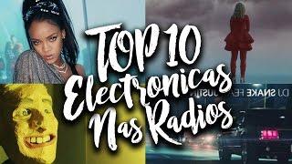 TOP 10 Músicas Eletrônicas Mais Tocadas nas Rádios - Fevereiro 2017