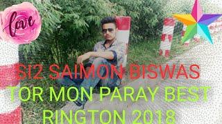 Tor Mon paray best rington 2018. SI2 SAIMON BISWAS
