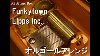 Funkytown/Lipps Inc.【オルゴール】 (HONDA「That's」CMソング)