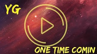 YG - One Time Comin/BASS BOOSTED by DjDivanco