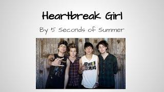 Heartbreak Girl- 5 Seconds of Summer (lyrics)