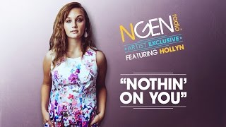 "Hollyn- ""Nothin' on You"" live on the NGEN Artist Exclusive"