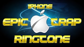 IPhone Opening Ringtone Epic and Trap Remix - filmukabele