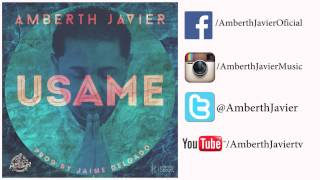 Amberth Javier - Usame (Oficial Song)