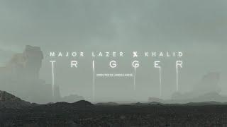 Major Lazer & Khalid - Trigger