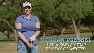 Morgan Pressel: Use a Simple Strap to Stay Connected | GOLF.com