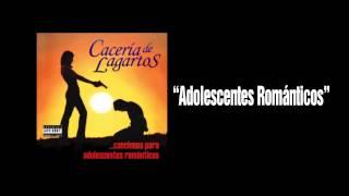 01 Caceria de Lagartos - AdolescenteRomanticos