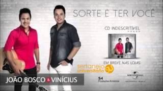 João Bosco e Vinicius - Sorte É Ter Você  (Lançamento 2014)