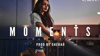 """ Moments ""  Trap Sexy Beat Instrumental (Prod By Gherah )"