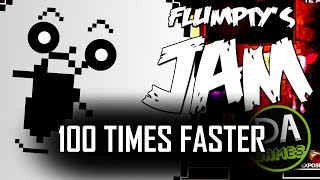 Flumpty's Jam 100 TIMES FASTER!!!!