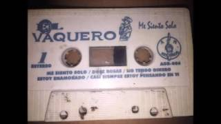 EL VAQUERO.................ME SIENTO SOLO..VOZ ACTUAL DE LOS CUGARS