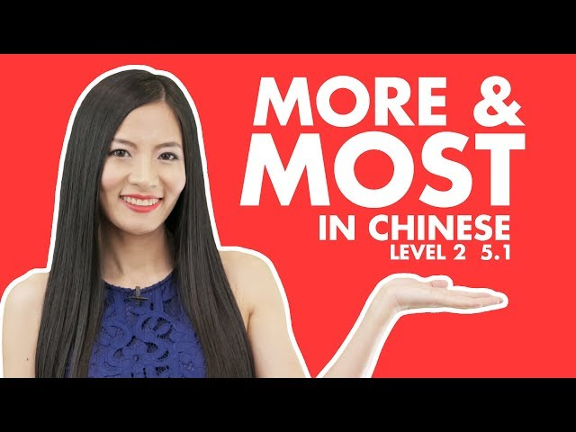 How to Say More in Chinese and Say The Most in Chinese | Lower Intermediate Chinese Mandarin HSK 2 5.1