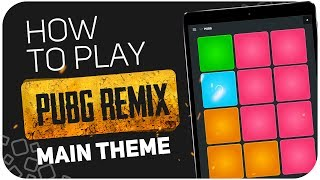 How to play: PUBG REMIX (Main Theme) - SUPER PADS - Kit PUBG